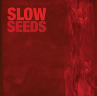 Slow Seeds LP out now!